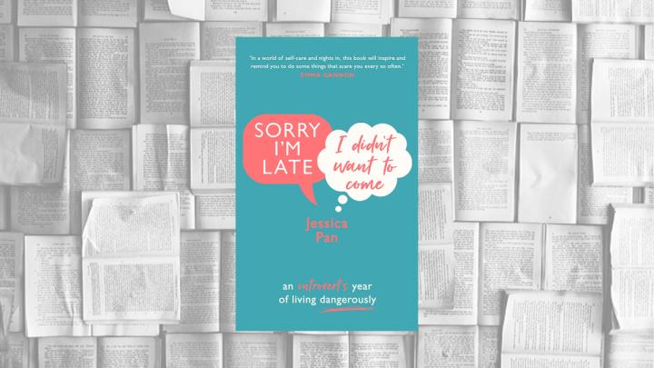 Sorry I'm Late I didn't want to come von Jessica Pan ist ein Buch für Introvertierte