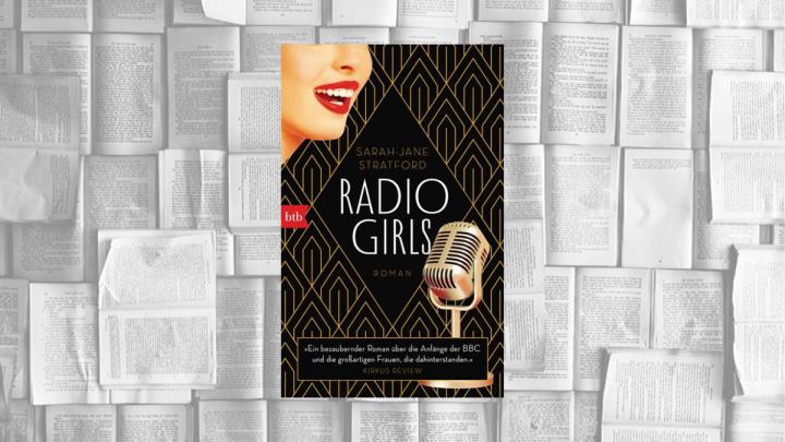 """Rezension: """"Radio Girls"""" von Sarah-JaneStratford"""